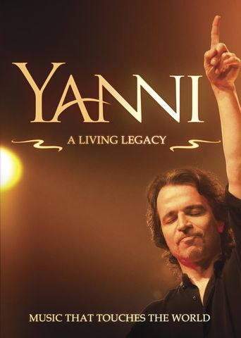 Yanni: A Living Legacy Poster