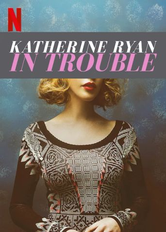 Watch Katherine Ryan: In Trouble