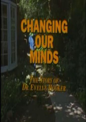 Changing Our Minds: The Story of Dr. Evelyn Hooker Poster