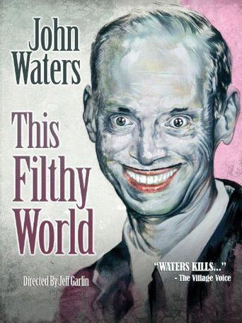 Watch John Waters: This Filthy World