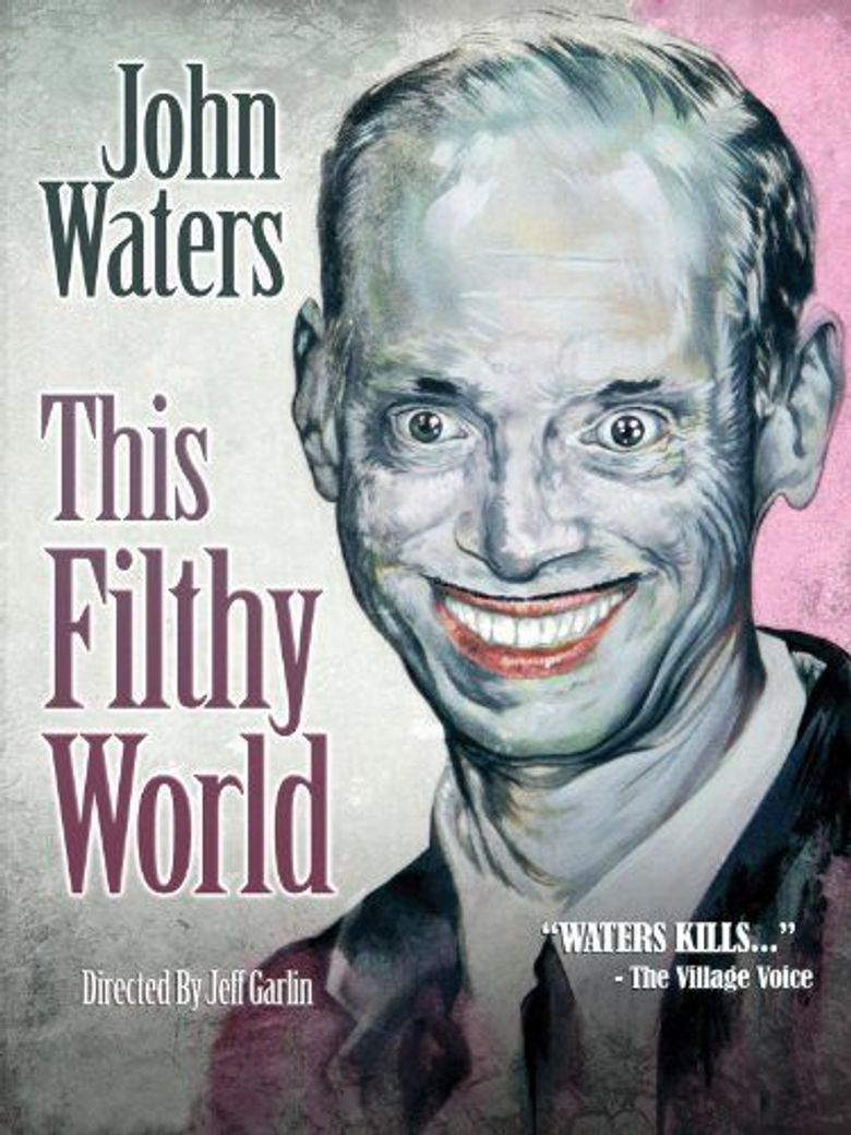 John Waters: This Filthy World Poster