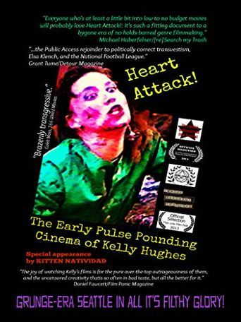Heart Attack! The Early Pulse Pounding Cinema of Kelly Hughes Poster