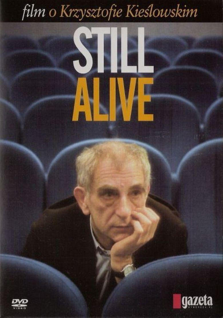 Still Alive: A Film About Krzysztof Kieslowski Poster