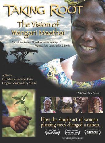 Taking Root: The Vision of Wangari Maathai Poster