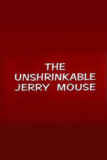The Unshrinkable Jerry Mouse Poster