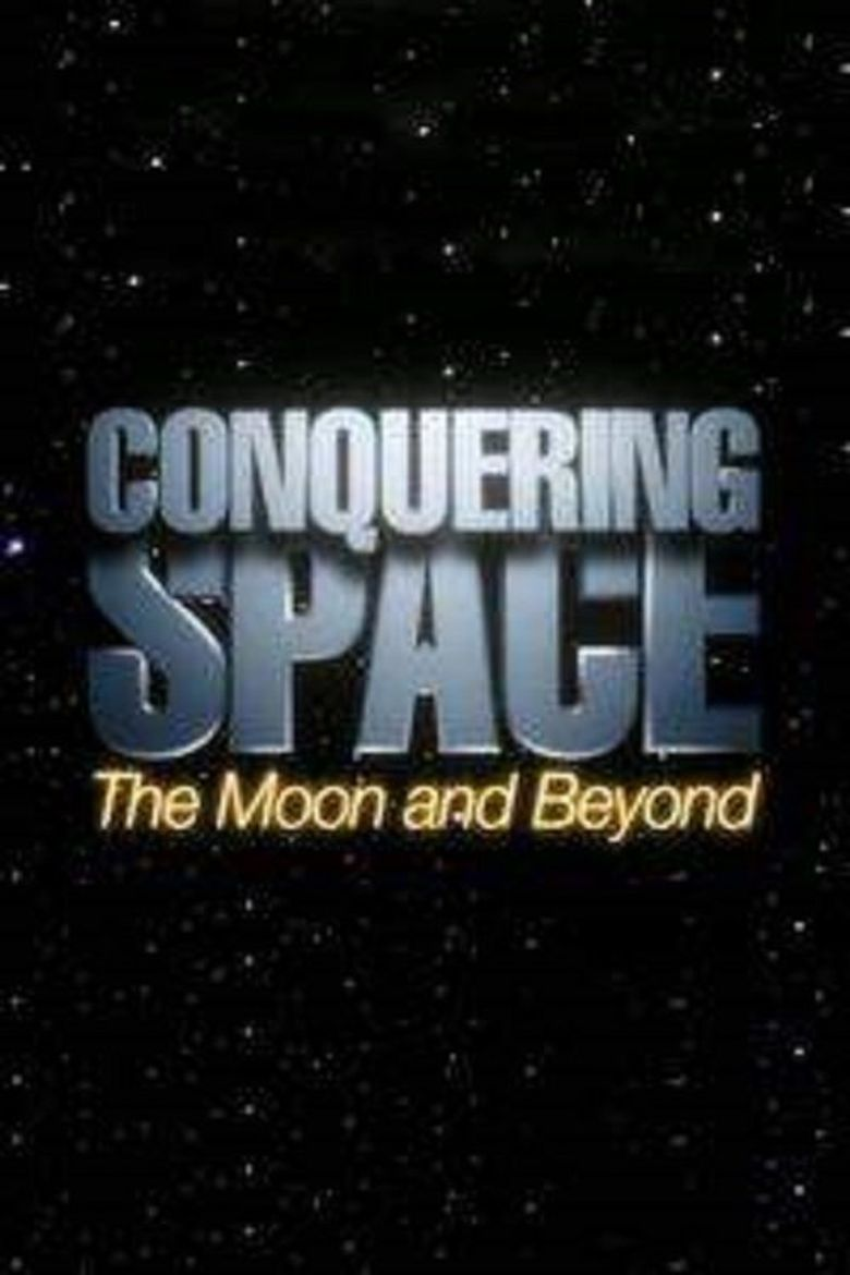 Conquering Space: The Moon and Beyond Poster