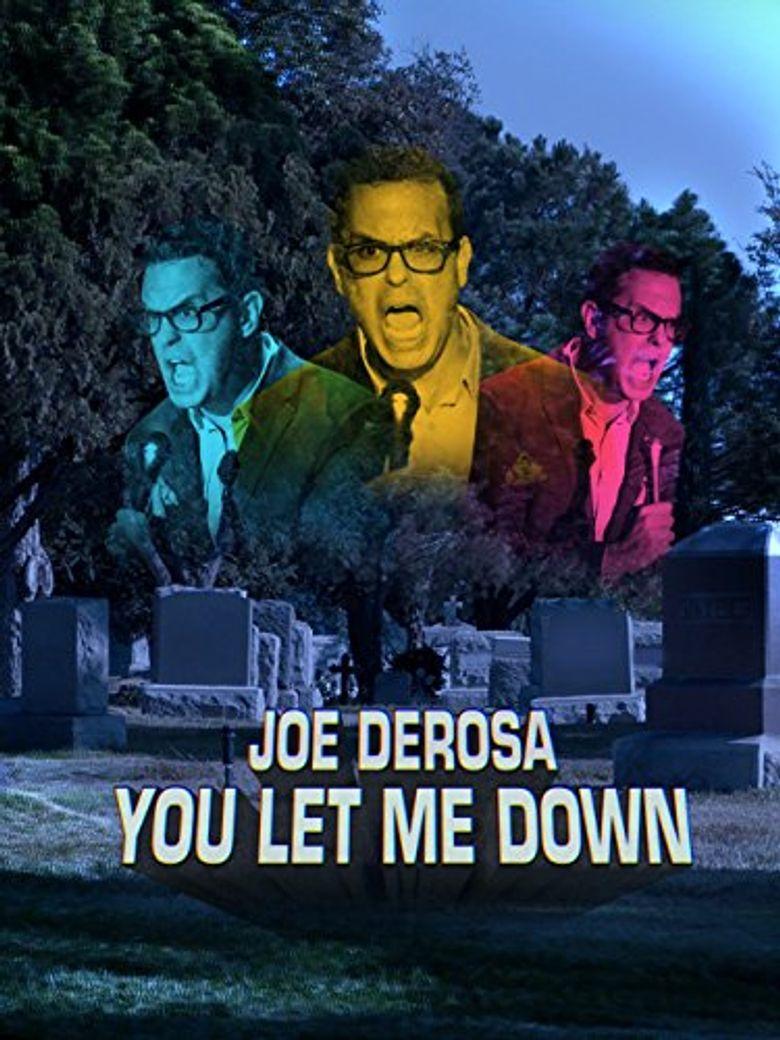 Joe DeRosa: You Let Me Down Poster