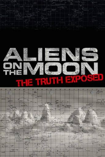 Watch Aliens on the Moon: The Truth Exposed