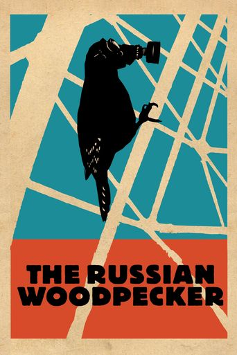 Watch The Russian Woodpecker