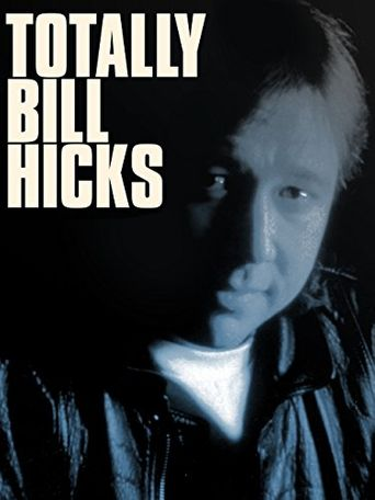 Bill Hicks: Totally Bill Hicks Poster