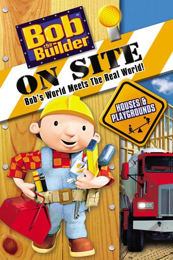 Bob the Builder On Site: Houses & Playgrounds Poster