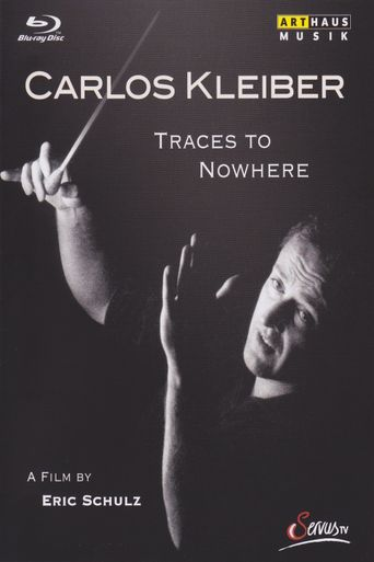 Traces to Nowhere: The Conductor Carlos Kleiber Poster