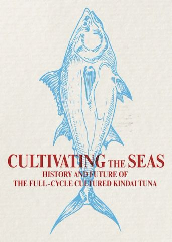 Cultivating the Seas: History and Future of the Full-Cycle Cultured Kindai Tuna Poster