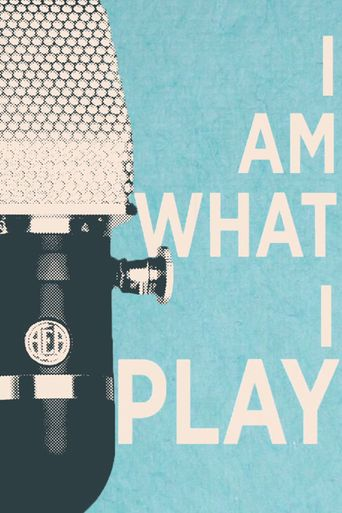 I Am What I Play Poster
