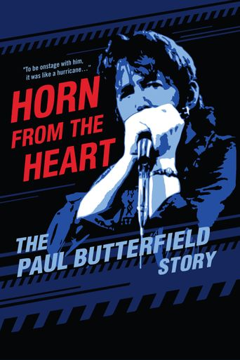 Horn from the Heart: The Paul Butterfield Story Poster