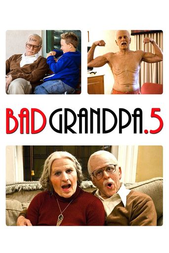 Jackass Presents: Bad Grandpa .5 Poster