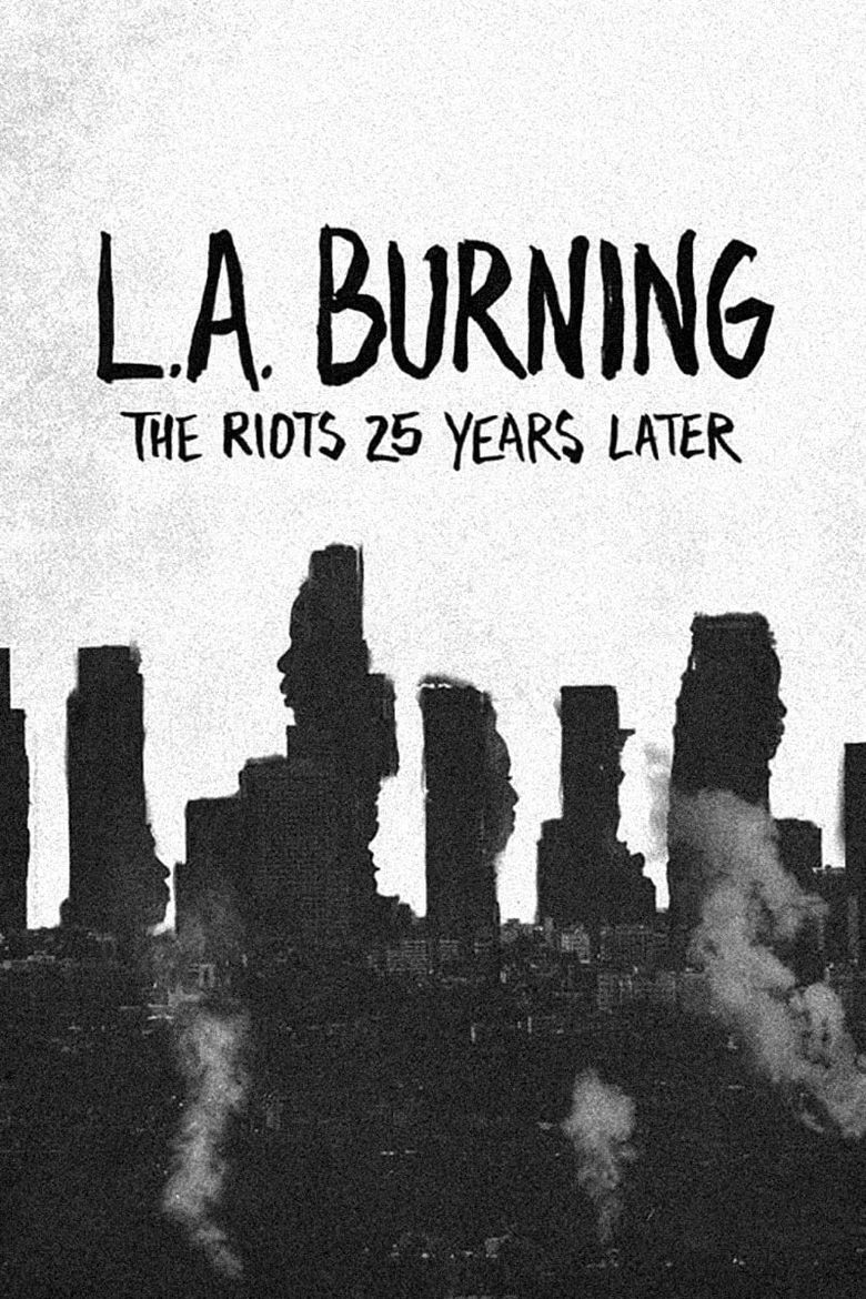 L.A. Burning: The Riots 25 Years Later Poster