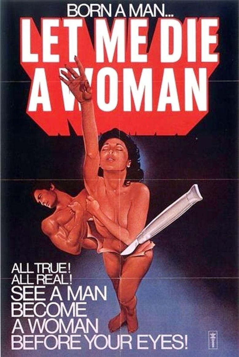 Let Me Die a Woman Poster