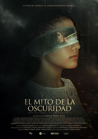 El Mito de la Oscuridad: Una historia de la Huasteca Poster