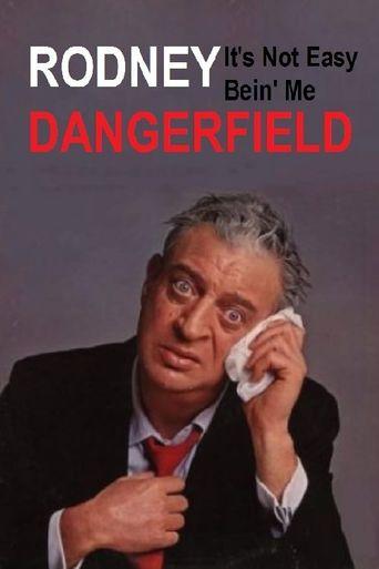 Rodney Dangerfield: It's Not Easy Bein' Me Poster