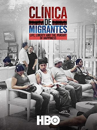 Clínica de Migrantes: Life, Liberty, and the Pursuit of Happiness Poster