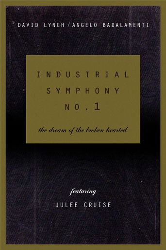 Industrial Symphony No. 1: The Dream of the Brokenhearted Poster