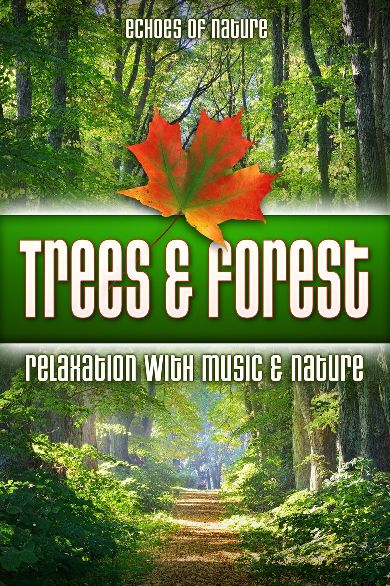 Trees & Forest: Echoes of Nature Relaxation with Music & Nature Poster