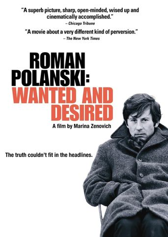 Watch Roman Polanski: Wanted and Desired
