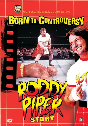 Born to Controversy: The Roddy Piper Story Poster