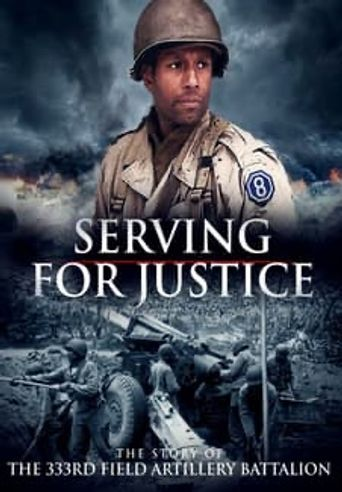 Serving For Justice The Story Of The 333Rd Field Artillery Battalion Poster