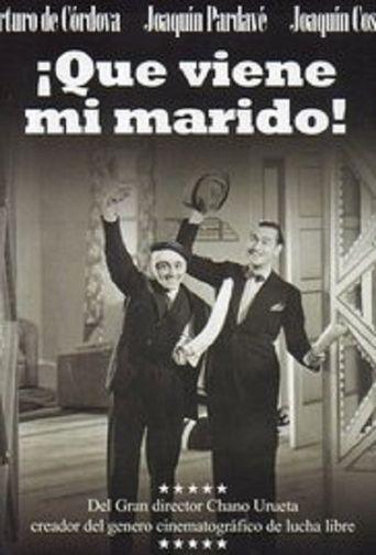 ¡Que viene mi marido! Poster
