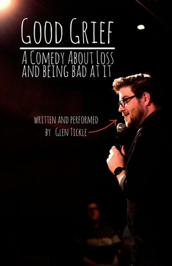 Good Grief: A Comedy About Loss and Being Bad at It Poster