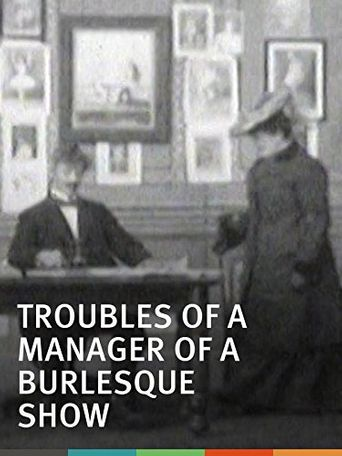 Troubles of a Manager of a Burlesque Show Poster