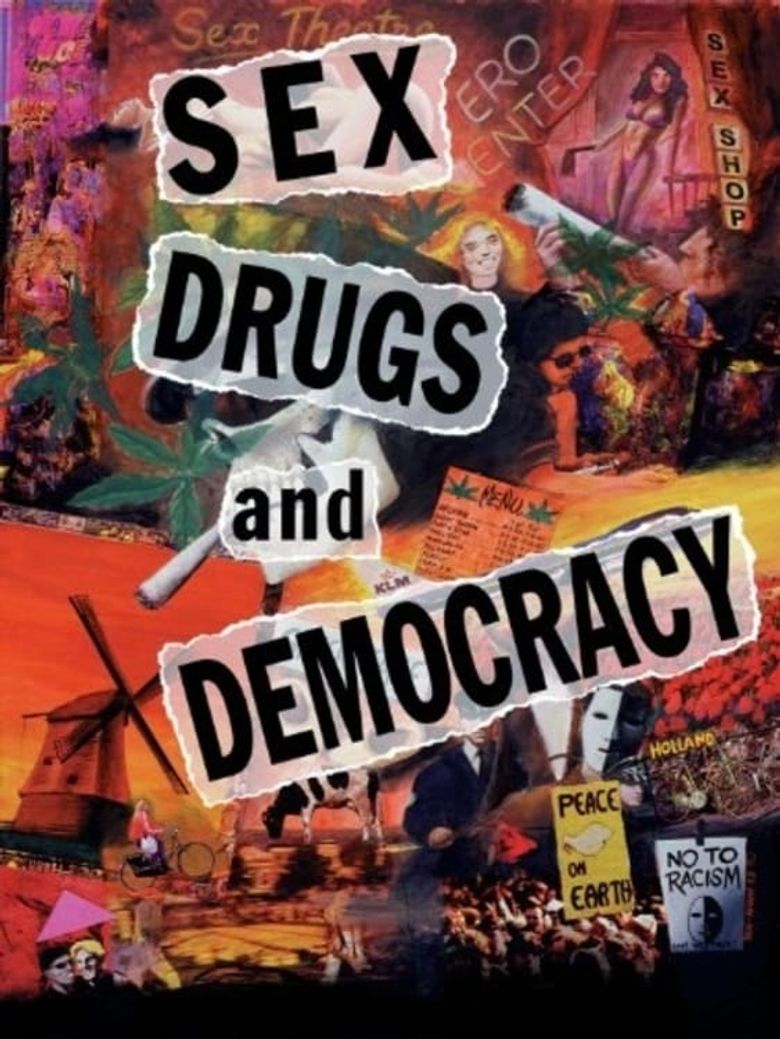 Sex, Drugs and Democracy Poster