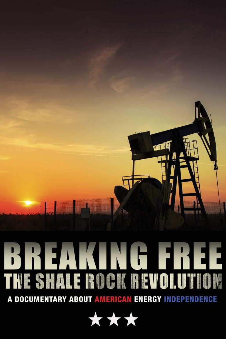 Breaking Free: The Shale Rock Revolution Poster