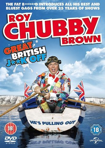 Roy Chubby Brown: Great British Jerk Off Poster