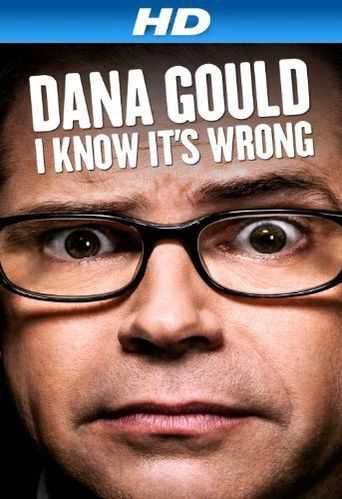 Watch Dana Gould: I Know It's Wrong