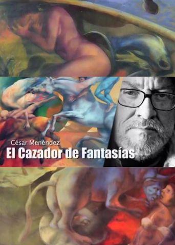 César Menéndez: el cazador de fantasías Poster