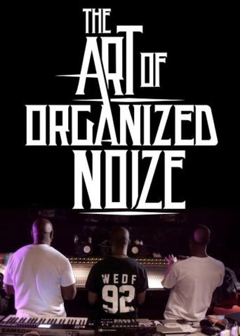 The Art of Organized Noize Poster