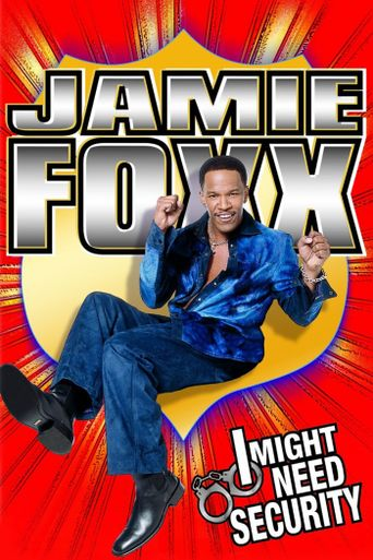 Jamie Foxx: I Might Need Security Poster