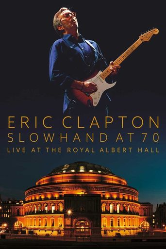 Eric Clapton: Slowhand at 70 - Live at The Royal Albert Hall Poster