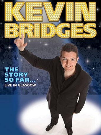 Kevin Bridges: The Story So Far... Live in Glasgow Poster