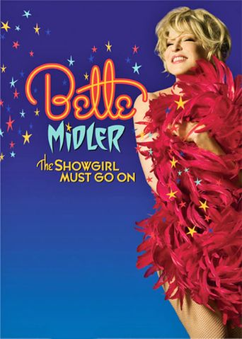 Bette Midler: The Showgirl Must Go On Poster
