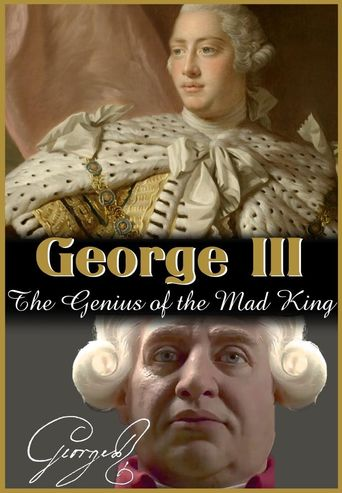 George III: The Genius of the Mad King Poster