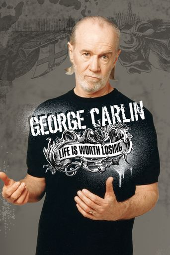 Watch George Carlin: Life Is Worth Losing