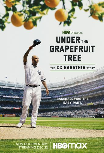 Under The Grapefruit Tree: The CC Sabathia Story Poster