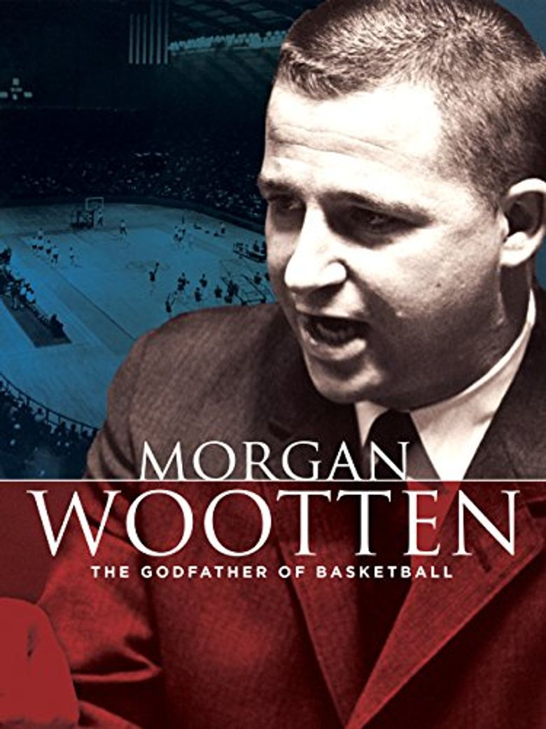 Morgan Wootten: The Godfather of Basketball Poster