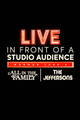 "Live in Front of a Studio Audience: Norman Lear's ""All in the Family"" and ""The Jeffersons"" Poster"