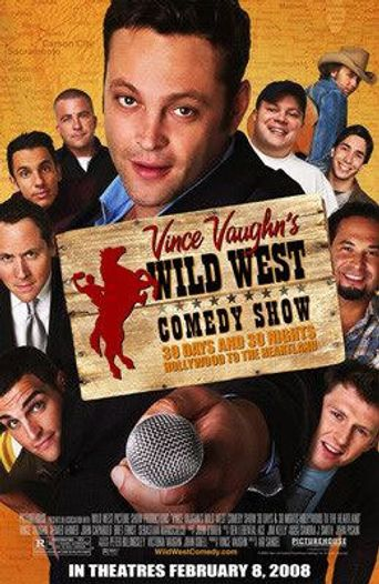 Wild West Comedy Show: 30 Days & 30 Nights - Hollywood to the Heartland Poster
