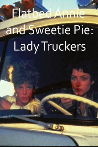 Flatbed Annie & Sweetie Pie: Lady Truckers Poster